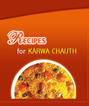 Recipes for Karwa Chauth